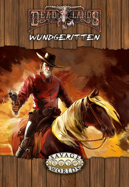 Deadlands Reloaded - Wundgeritten (Softcover)